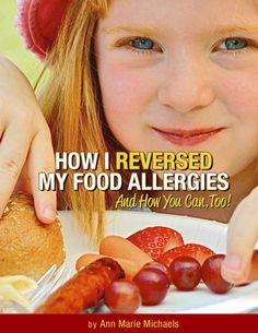 Do you have food allergies? Learn how I reversed mine and how you can, too! Click to Get the FREE E-Book!