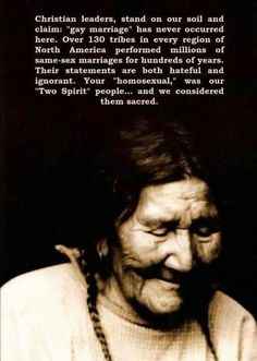 Native American gay rights, im proud to be 1/16th Cherokee Native American, we understand life as it was and now is,