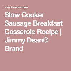 Slow Cooker Sausage Breakfast Casserole Recipe   Jimmy Dean® Brand
