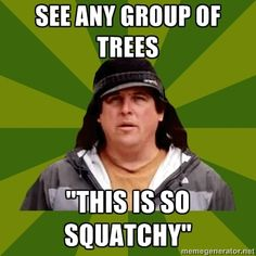 "omgosh! this guy was sooo funny on ""Finding Bigfoot"""