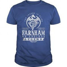 The Legend Is Alive FARNHAM An Endless Legend #name #tshirts #FARNHAM #gift #ideas #Popular #Everything #Videos #Shop #Animals #pets #Architecture #Art #Cars #motorcycles #Celebrities #DIY #crafts #Design #Education #Entertainment #Food #drink #Gardening #Geek #Hair #beauty #Health #fitness #History #Holidays #events #Home decor #Humor #Illustrations #posters #Kids #parenting #Men #Outdoors #Photography #Products #Quotes #Science #nature #Sports #Tattoos #Technology #Travel #Weddings #Women