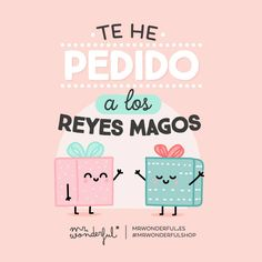 Te he pedido a los reyes magos #Mr.Wonderful