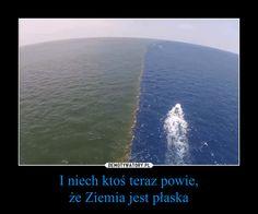I niech ktoś teraz powie,że Ziemia jest płaska – Wtf Funny, Funny Memes, Jokes, Polish Memes, Its Time To Stop, Everything And Nothing, Coincidences, Best Memes, Comedy