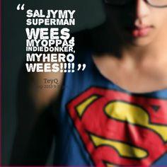 Sal jy my Superman wees Afrikaanse Quotes, My Superman, My Hero, Superhero, Sayings, My Love, Words, Relationships, Wedding Ideas