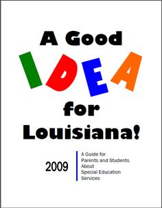 A Good IDEA for Louisiana - and in Contact an Education Advocate today! Lending Library, Special Education, Louisiana, Student, College Students, Louisiana Homes