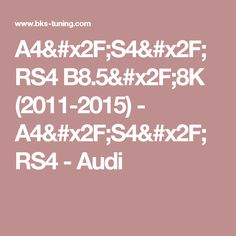 A4/S4/RS4 B8.5/8K (2011-2015) - A4/S4/RS4 - Audi