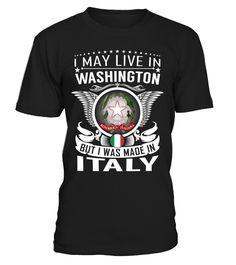 I May Live in Washington But I Was Made in Italy Country T-Shirt V1 #ItalyShirts