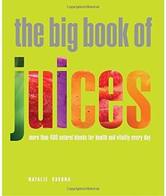 THE BIG BOOK OF JUICE
