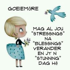 Evening Greetings, Blessed Assurance, Goeie More, Afrikaans Quotes, Special Quotes, Good Morning Wishes, Morning Quotes, Encouragement, Messages