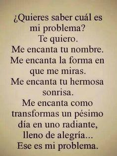 Ese es  mi problema.