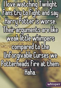 """HP 30 day challenge: Day 22: Harry Potter or Twilight - """"Jingle bells, Twilight smells, Edward ran away, Bella dies, Jacob cries, HARRY POTTER ALL THE WAY, HEY!"""" I guess my choice is obvius."""