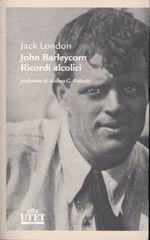 John Barleycorn.Alcoholic Memories