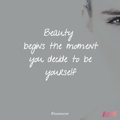 Beauty begins with you!  #loorenow