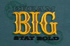 """A stock design I created, featured in and Impressions Gallerty - Here's their Description:  Black Duck Inc., Albuquerque, N.M., created this design called """"Dream Big, Say Bold."""" This shirt was produced using a Brother embroidery machine, Isacord threads, Wilcom digitizing software and EnMart's Q-104 3-D water soluble topping.  (505) 884-3656; www.blackduckonline.com."""