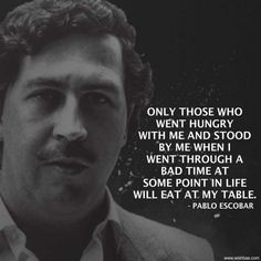 Top 15 Famous Pablo Escobar Quotes & Sayings - Narcos Quotes Pablo Emilio Escobar, Don Pablo Escobar, Pablo Escobar Quotes, Mob Quotes, Hustle Quotes, Life Quotes, Quotes Images, Qoutes, Scarface Quotes