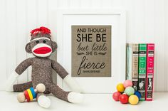 Nursery decor, Though she be but little, wall art print wall decoration, hand lettered typographic print, she is fierce, Baby Shower Gift
