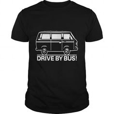 Awesome Tee Drive by Bus 3 white truck tshirt for trucker T shirts