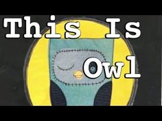 This is Owl - by Kayleigh O'Mara (Children's story book reading)