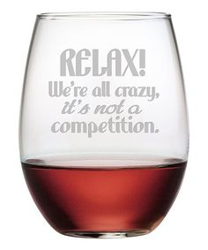 Loving this 'Relax! We're All Crazy' Stemless Wine Glass – Set of Four on Loving this 'Relax! We're All Crazy' Stemless Wine Glass – Set of Four on Wine Glass Sayings, Wine Glass Crafts, Wine Quotes, Wine Glass Set, Wine Bottle Crafts, Funny Wine Sayings, Wine Bottles, Funny Quotes, Diy Wine Glasses
