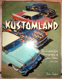 KUSTOMLAND book custom car photography of James Potter 1955-1959 #hotrod #kustom #kustomkulture  #car #classic #photography #barris