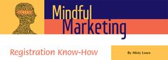 Mindful Marketing | Registration Know-How