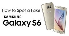 Avoid cheap replicas – How to spot a fake Samsung Galaxy Latest Technology, Samsung Galaxy S6, Smartphone, Blog