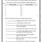 A worksheet to help reinforce distinguishing between chemical and physical changes for middle school students. Follows the Texas TEKS. ...