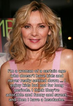 Kim Cattrall | 14 Celebrities Who Don't Necessarily Want Kids