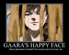 Nah he will probably just ask you if you want to build a sand castle... or be put in a sand coffin both of which are things Gaara very much enjoys to do.