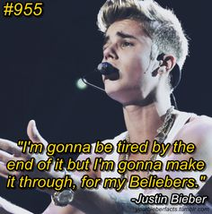 """""""I'm gonna be tired by the end of is but I'm gonna make it through, for my Beliebers"""" -Justin Justin Bieber Quotes, Justin Bieber Facts, Justin Bieber Images, Justin Bieber Posters, All About Justin Bieber, Justin Bieber Wallpaper, Believe Tour, Let Me Love You, Gives Me Hope"""