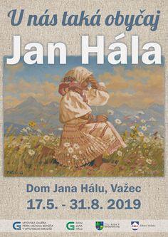 Výstava maliara Jana Hálu - U nás taká obyčaj v Dome Jana Hálu vo Važci od - Movies, Movie Posters, Art, Art Background, Films, Film Poster, Kunst, Cinema, Movie