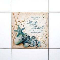 Walk on the Beach Quote Tile: http://www.completely-coastal.com/2015/11/kitchen-backsplash-ideas-beach-murals-nautical-ocean-blue-tiles.html Add to your kitchen backsplash or the bathroom.