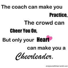 only ur heart can make u a real cheerleader
