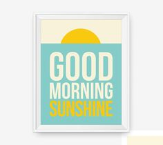 Good Morning Sunshine Typography Poster Bedroom Decor by loopzart
