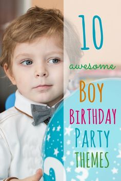 10 Awesome Boys Birthday Party Themes