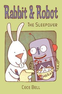 East Rockaway Public Library: Read This! Easy Readers Rabbit & Robot: The Sleepover by Cece Bell
