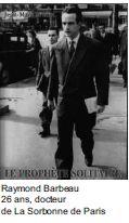 Raymond Barbeau (1930-1992), jeune docteur de la Sorbonne, fonde le 25 janvier 1957 le premier groupe organisé qui prône  la souveraineté du Québec.  http://www.quebecunpays.net/Raymond-Barbeau-de-Jean-Marc-Brunet-par-Gilles-Rheaume.html