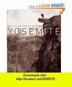 Yosemite Art of an American Icon (9780520249226) William Deverell, Brian Bibby, Kate Nearpass Ogden, Jennfier A. Watts, Amy Scott , ISBN-10: 0520249224  , ISBN-13: 978-0520249226 ,  , tutorials , pdf , ebook , torrent , downloads , rapidshare , filesonic , hotfile , megaupload , fileserve