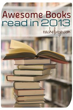 My book list from 2013- perhaps you'll find a book or two for the readers in your life!
