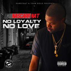 "REMIXED & BLASTED: Nascarr Nat (@Nascarr Nat) - ""No Loyalty No Love"" ..."