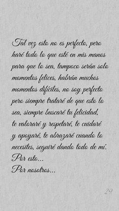 Talvez no sea perfecto pero trataré que lo sea Amor Quotes, True Quotes, Words Quotes, Spanish Inspirational Quotes, Spanish Quotes, Romantic Love Quotes, Love Quotes For Him, Frases Love, Love Post