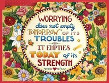 Art: Mary Engelbreit - Worrying quote from Corrie Ten Boom. (We need all the strength we can get! sooo - no worries! Mary Engelbreit, Affirmations, Worry Quotes, Corrie Ten Boom, Living At Home, Inspirational Thoughts, Inspirational Posters, Cute Quotes, Making Ideas
