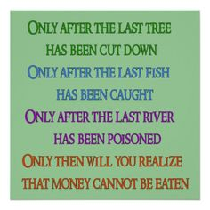 posters of native american quotes about the environment - Google Search