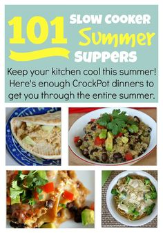 101 Slow Cooker Summer Suppers--Enough summer crockpot recipes to get you through the entire summer