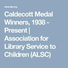 Caldecott Medal Winners, 1938 - Present | Association for Library Service to Children (ALSC)