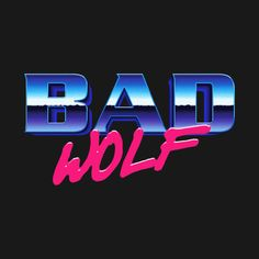 Awesome 'BAD+WOLF%3A+DOCTOR+WHO' design on TeePublic!