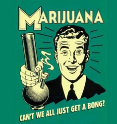 Don't think there would be many wars if everybody smoke weed every now and then!