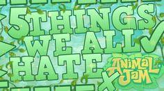 • 5 Things We All Hate on Animal Jam •
