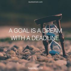 """Quote of The Day """"A goal is a dream with a deadline."""" - Napoleon Hill http://lnk.al/64em"""