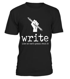 "# Write Like No One's Gonna Read It Advice T-Shirt . Special Offer, not available in shops Comes in a variety of styles and colours Buy yours now before it is too late! Secured payment via Visa / Mastercard / Amex / PayPal How to place an order Choose the model from the drop-down menu Click on ""Buy it now"" Choose the size and the quantity Add your delivery address and bank details And that's it! Tags: One of the most important rules of writing is to write like no one's gonna read what you…"
